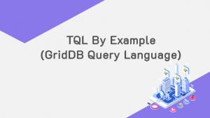 TQLの例 (GridDBクエリ言語)